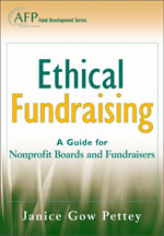 Ethical Fundraising: A Guide for Nonprofit Boards and Fundraisers edited by Janice Gow Pettey
